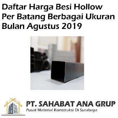 Daftar Harga Besi Hollow Per Batang Berbagai Ukuran Bulan Agustus 2019