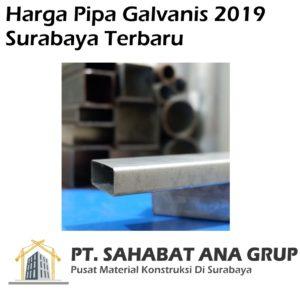 Harga Pipa Galvanis 2019 Surabaya Terbaru